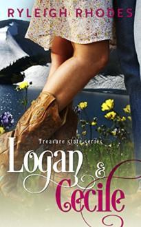 Logan and Cecile (Treasure State Series Book 1) - Ryleigh Rhodes, Anna Gorman Coy