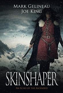 Skinshaper (Rend the Dark Book 2) - Mark Gelineau,Joe King