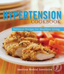 Hypertension Cookbook - Karen A. Levin