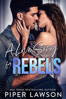 A Love Song for Rebels (Rivals #2) - Piper Lawson