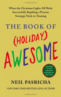 The Book of (Holiday) Awesome - Neil Pasricha