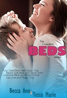 The Complete Beds Series - Becca Ann, Tessa Marie