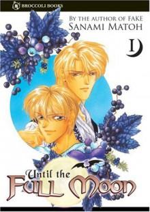Until the Full Moon, Volume 01 - Sanami Matoh