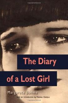 The Diary of a Lost Girl (Louise Brooks edition) - Thomas Gladysz;Margarete Bohme