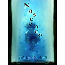 Nascence: 17 Stories That Failed and What They Taught Me - Tobias S. Buckell