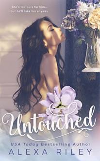 Untouched - Alexa Riley, Perfect Pear Creative, Aquila Editing