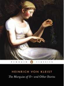 The Marquise of O and Other Stories (Penguin Classics) - Heinrich von Kleist