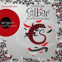 Silber: Das dritte Buch der Träume (Silber 3) - Simona Pahl, Argon Verlag, Kerstin Gier