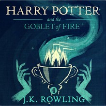 Harry Potter and the Goblet of Fire, Book 4 - J.K. Rowling,J.K. Rowling,Jim Dale