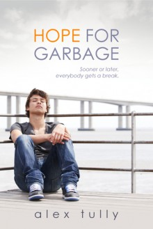 Hope for Garbage - Alex Tully