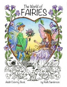 The World of Fairies: A Coloring Book for Adults - Ruth Sanderson