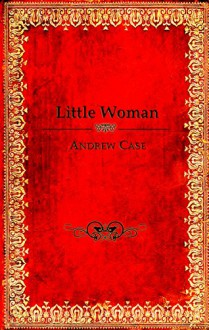 Little Woman - Andrew Case