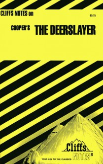 The Deerslayer (Cliffs Notes) - Lawrence Hadfield Klibbe, CliffsNotes