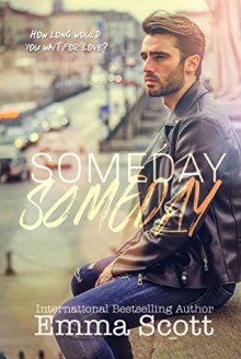 Someday, Someday - Emma Scott