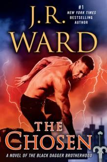 The Chosen: A Novel of the Black Dagger Brotherhood - J.R. Ward