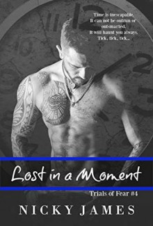 Lost in a Moment (Trials of Fear #4) - Nicky James