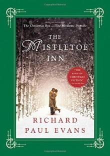 The Mistletoe Inn: A Novel (The Mistletoe Collection) - Richard Paul Evans