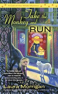 Take the Monkey and Run - Laura Morrigan