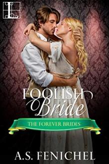 Foolish Bride - A.S. Fenichel
