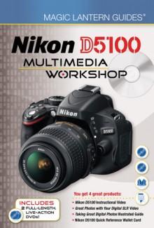 Magic Lantern Guides: Nikon D5100 Multimedia Workshop - Lark Books, Lark Books