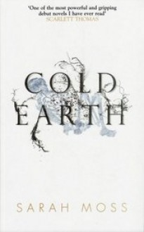 Cold Earth - Sarah Moss