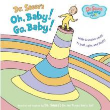 Oh, Baby! Go, Baby! - Dr. Seuss,Jan Gerardi