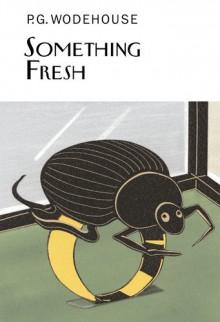 Something Fresh - P.G. Wodehouse