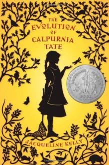 The Evolution of Calpurnia Tate - Jacqueline Kelly