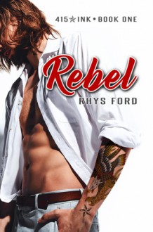 Rebel - Rhys Ford