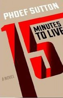 Fifteen Minutes to Live - Phoef Sutton