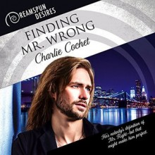 Finding Mr. Wrong - Charlie Cochet,Andrew McFerrin