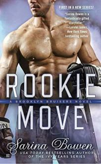 Rookie Move (A Brooklyn Bruisers Novel) - Sarina Bowen