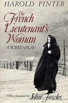 The French Lieutenant's Woman: A Screenplay - Harold Pinter,John Fowles