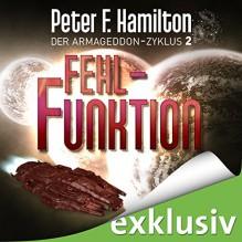 Fehlfunktion (Der Armageddon-Zyklus 2) - Audible GmbH, Oliver Siebeck, Peter F. Hamilton