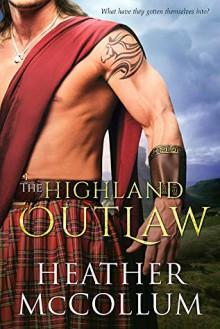 The Highland Outlaw - Heather McCollum