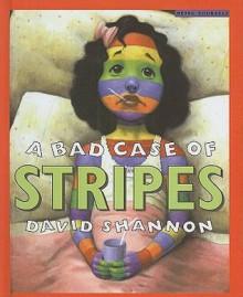 A Bad Case of Stripes (Scholastic Bookshelf (Pb)) - David Shannon