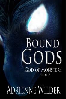 Bound Gods: God of Monsters - Adrienne Wilder