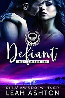 Defiant (WASP Team #2) - Leah Ashton
