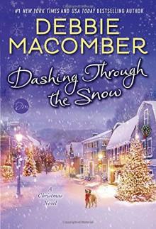 Dashing Through the Snow: A Christmas Novel - Debbie Macomber