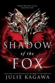 Shadow of the Fox (Shadow of the Fox #1) - Julie Kagawa