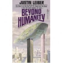 Beyond Humanity - Justin Leiber