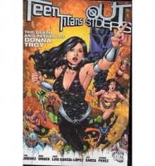 Teen Titans/Outsiders: The Death and Return of Donna Troy - Phil Jimenez, Judd Winick, José Luis García-López, Alé Garza, George Pérez, Andy Lanning