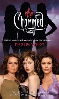 Phoebe Who? - Emma Harrison, Constance M. Burge