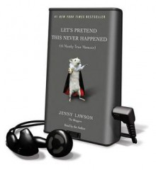 Let's Pretend This Never Happened (Audio) - Jenny Lawson