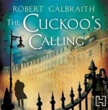 The Cuckoo's Calling (Cormoran Strike) - Robert Galbraith