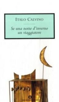 Se una notte d'inverno un viaggiatore - Italo Calvino