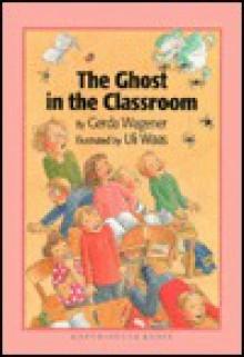 The Ghost in the Classroom - Gerda Wagener, Uli Waas, J. Alison James