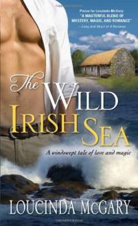 The Wild Irish Sea - Loucinda McGary