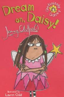 Dream On, Daisy! - Jenny Oldfield, Lauren Child