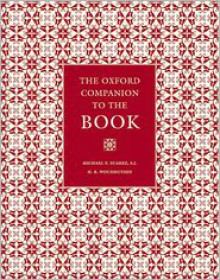 The Oxford Companion to the Book - Michael F. Suarez,H.R. Woudhuysen